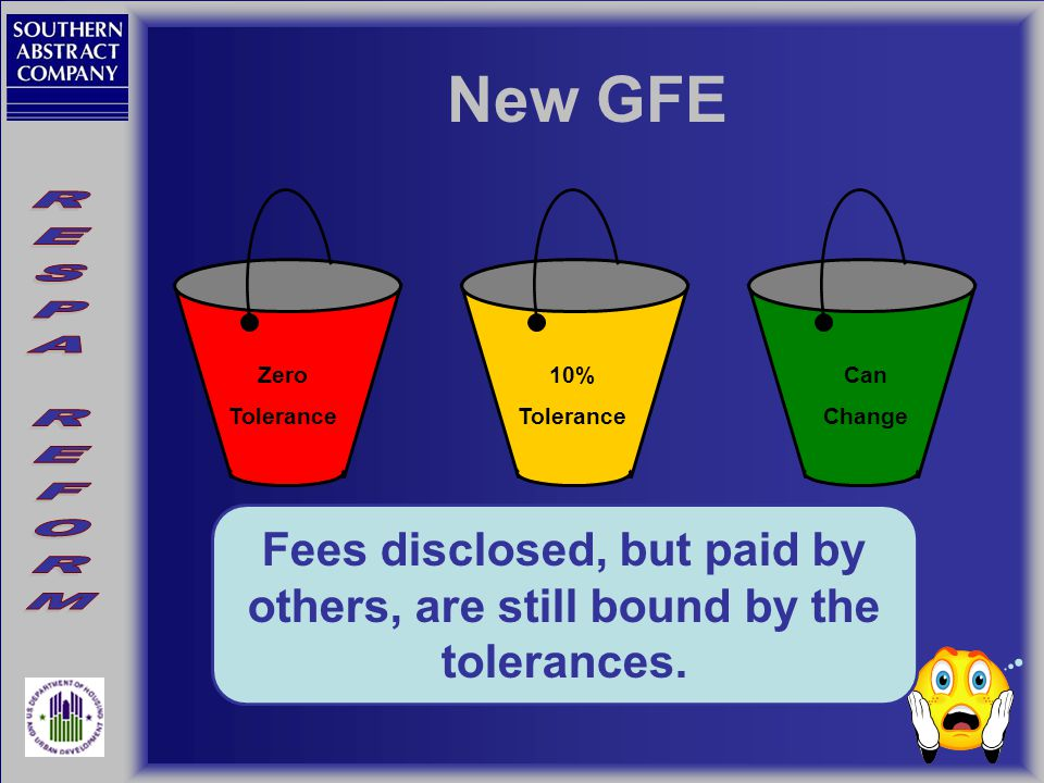 New GFE Zero Tolerance 10% Tolerance Can Change Tolerance means the maximum amount by which the charge for a category or categories of settlement costs may exceed the amount of the estimate for such category or categories on a GFE.
