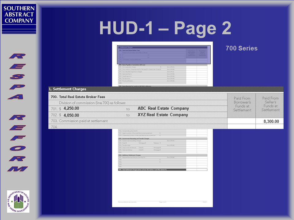 HUD-1 – Page 2 700 Series 4,250.00 4,050.00 ABC Real Estate Company XYZ Real Estate Company 8,300.00