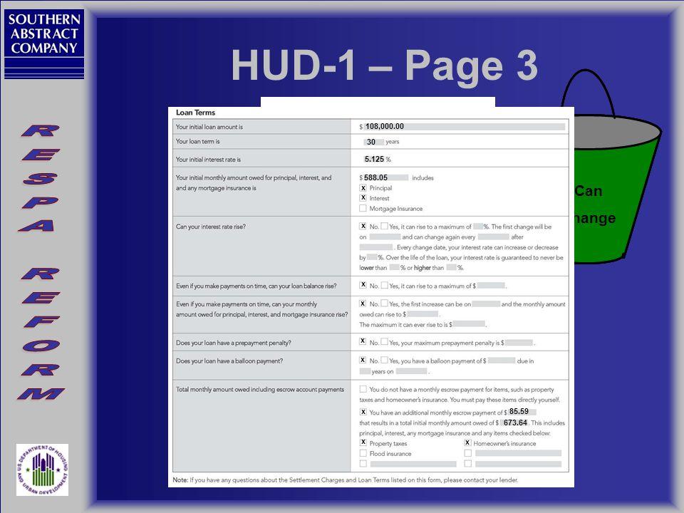 HUD-1 – Page 3 Zero Tolerance 10% Tolerance Can Change 108,000.00 30 5.125 588.05 x x x x x x x x 85.59 673.64 x x