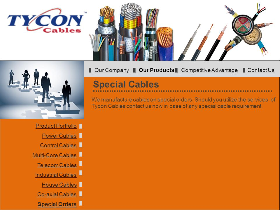Special Cables We manufacture cables on special orders. Should you utilize the services of Tycon Cables contact us now in case of any special cable re