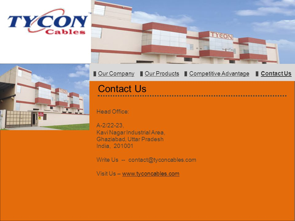 Our Company Our Products Competitive Advantage Contact UsOur CompanyOur ProductsCompetitive AdvantageContact Us Head Office: A-2/22-23, Kavi Nagar Ind