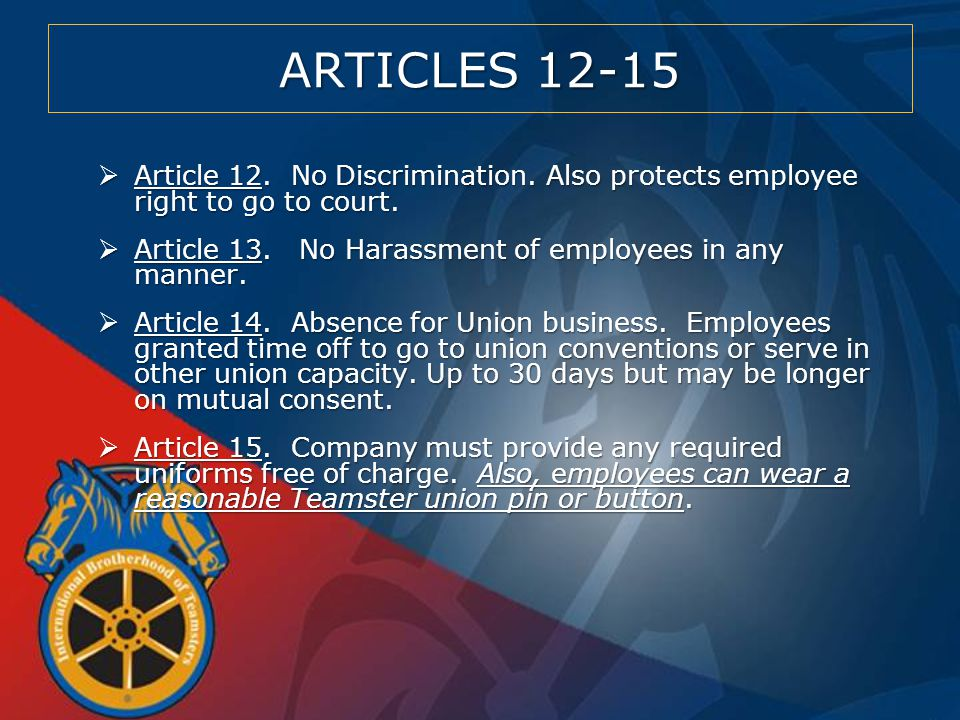 ARTICLES 12-15  Article 12. No Discrimination. Also protects employee right to go to court.