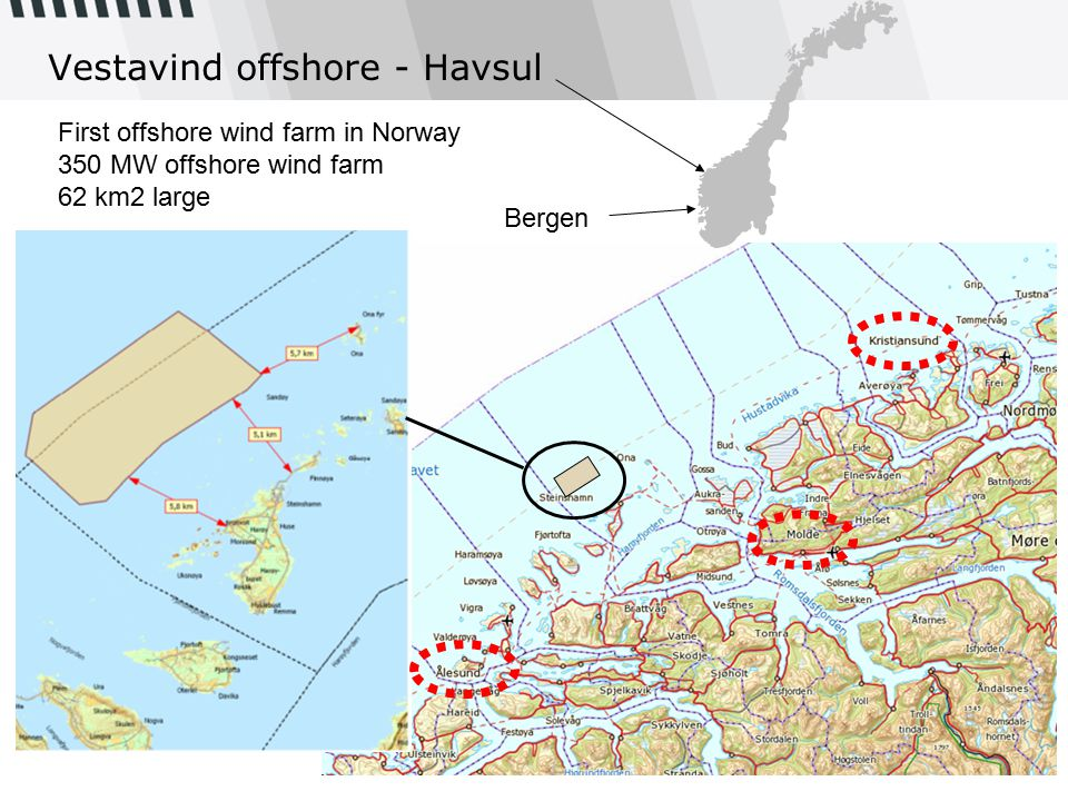 Vestavind offshore - Havsul Bergen First offshore wind farm in Norway 350 MW offshore wind farm 62 km2 large