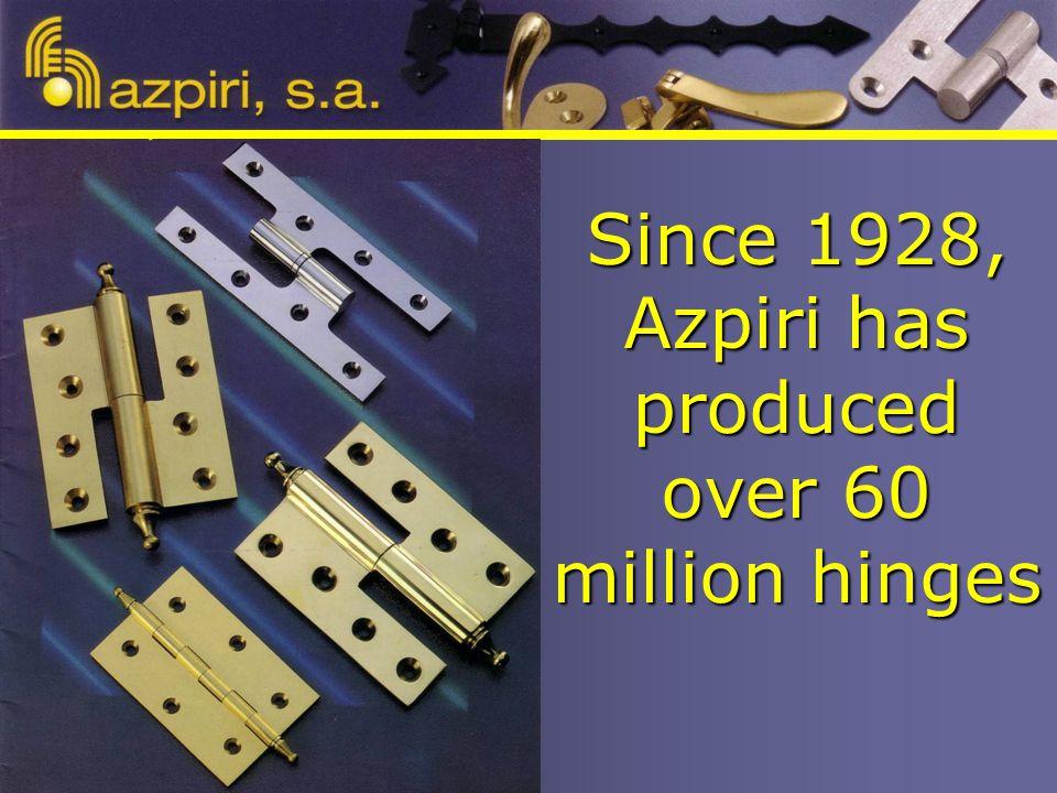 Since 1928, Azpiri has produced over 60 million hinges
