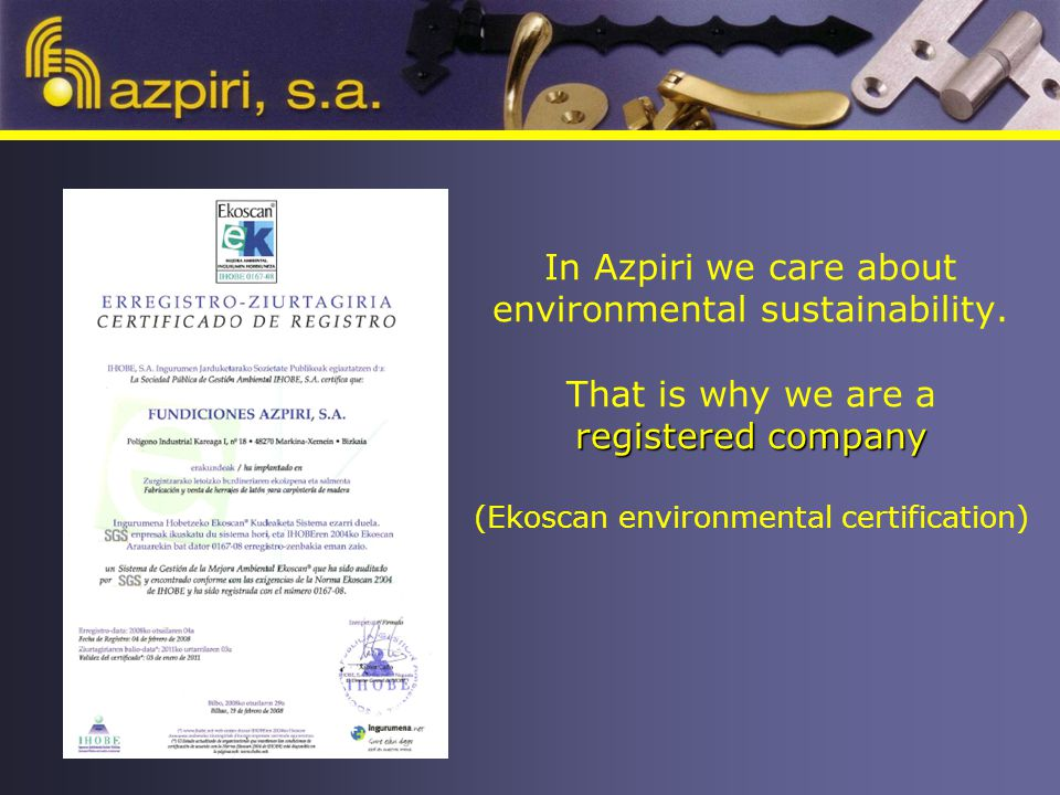 registered company In Azpiri we care about environmental sustainability.