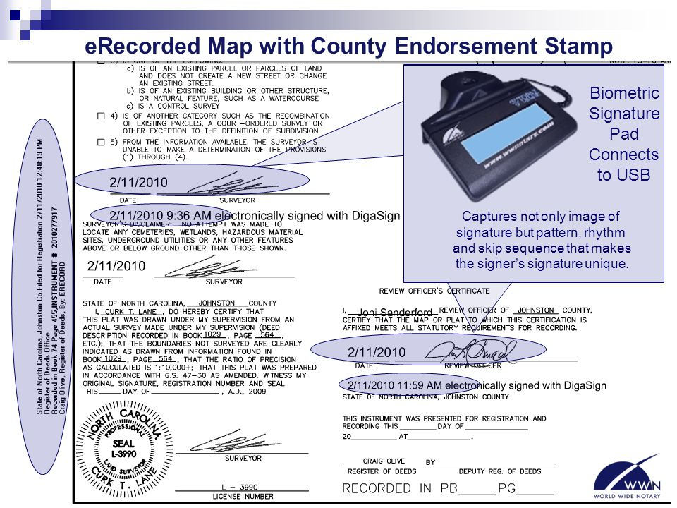 eRecorded Map with County Endorsement Stamp Biometric Signature Pad Connects to USB Captures not only image of signature but pattern, rhythm and skip
