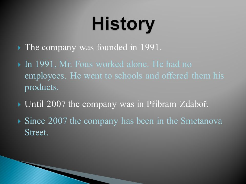  The company was founded in 1991.  In 1991, Mr.