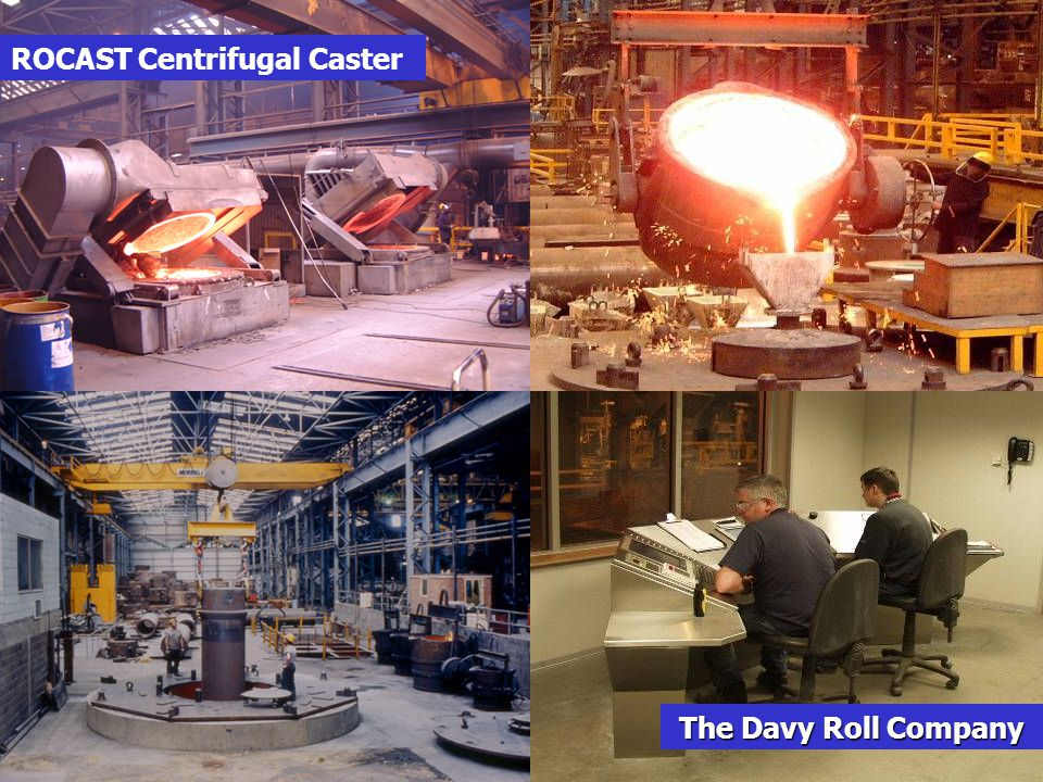 ROCAST Centrifugal Caster The Davy Roll Company