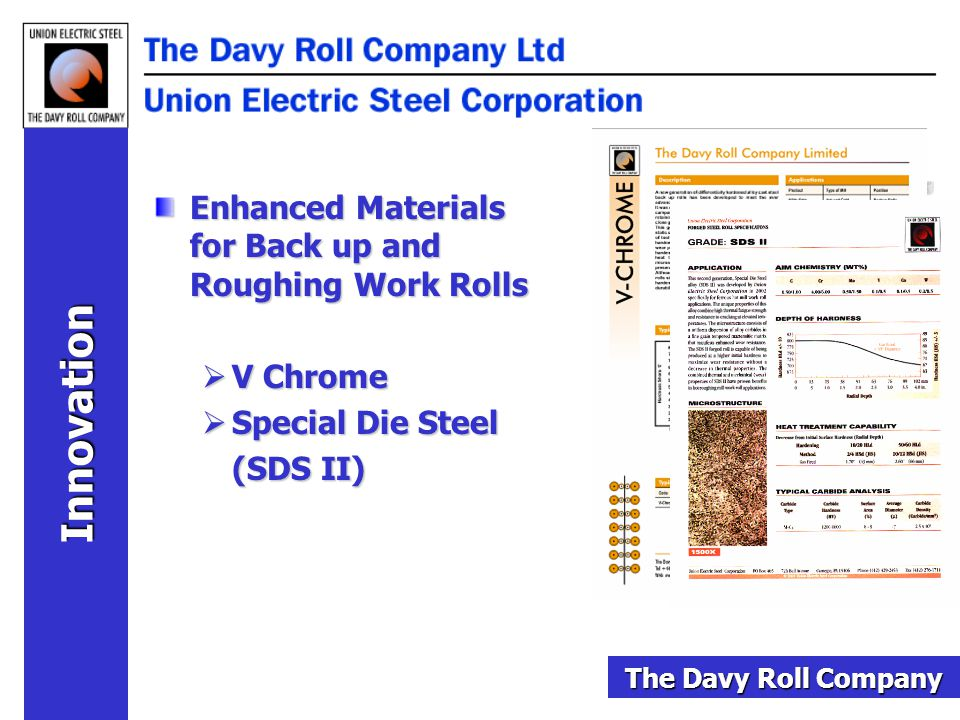 Innovation Enhanced Materials for Back up and Roughing Work Rolls  V Chrome  Special Die Steel (SDS II) The Davy Roll Company
