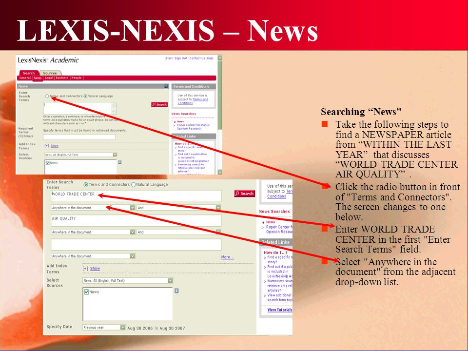 LEXIS-NEXIS – News Searching News Take the following steps to find a NEWSPAPER article from WITHIN THE LAST YEAR that discusses WORLD TRADE CENTER AIR QUALITY .