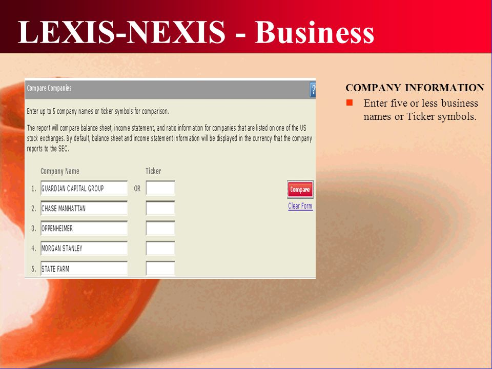 LEXIS-NEXIS - Business COMPANY INFORMATION Enter five or less business names or Ticker symbols.