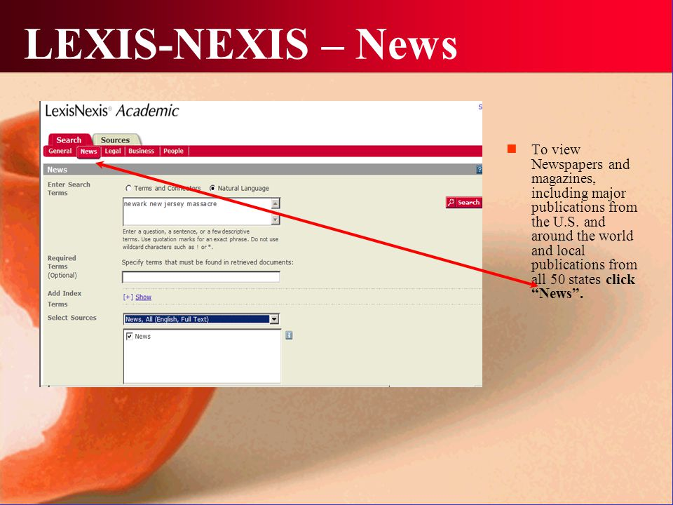 LEXIS-NEXIS – News To view Newspapers and magazines, including major publications from the U.S.