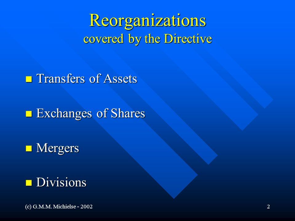 (c) G.M.M. Michielse - 20022 Reorganizations covered by the Directive Transfers of Assets Transfers of Assets Exchanges of Shares Exchanges of Shares
