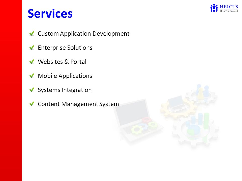 Custom Application Development Enterprise Solutions Websites & Portal Mobile Applications Systems Integration Content Management System