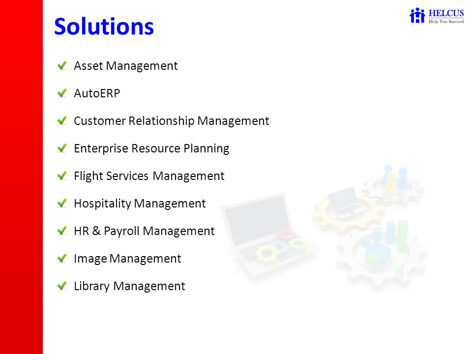 Asset Management AutoERP Customer Relationship Management Enterprise Resource Planning Flight Services Management Hospitality Management HR & Payroll Management Image Management Library Management