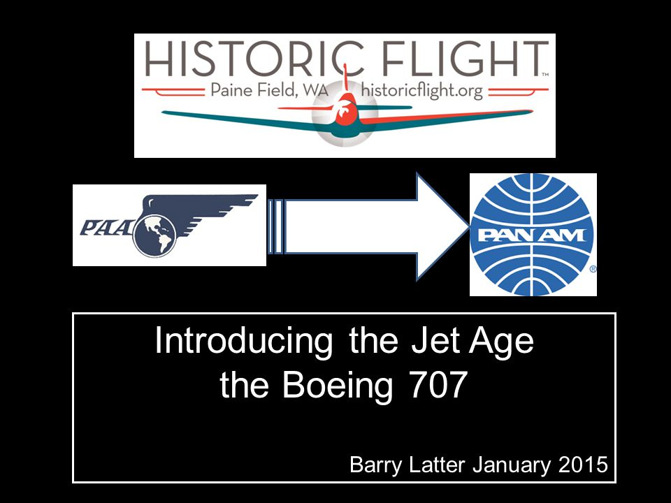Introducing the Jet Age the Boeing 707 Barry Latter January 2015