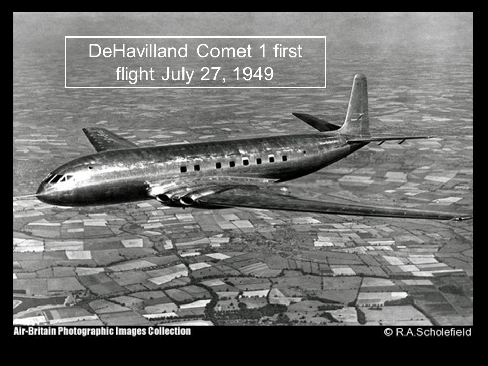 DeHavilland Comet 1 first flight July 27, 1949