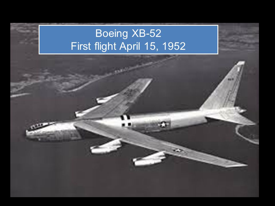 Boeing XB-52 First flight April 15, 1952