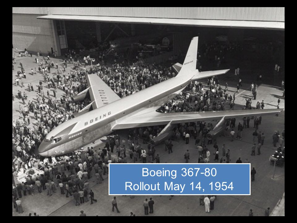 Boeing 367-80 Rollout May 14, 1954
