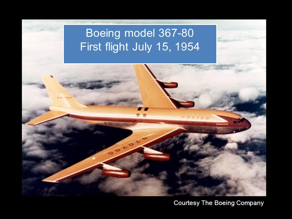 Boeing model 367-80 First flight July 15, 1954 Courtesy The Boeing Company