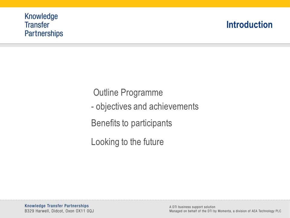 Outline Programme - objectives and achievements Benefits to participants Looking to the future Introduction
