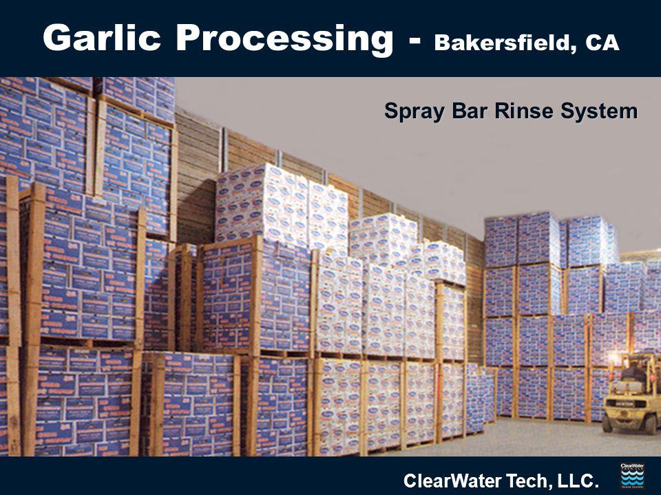 Spray Bar Rinse System ClearWater Tech, LLC. Garlic Processing - Bakersfield, CA
