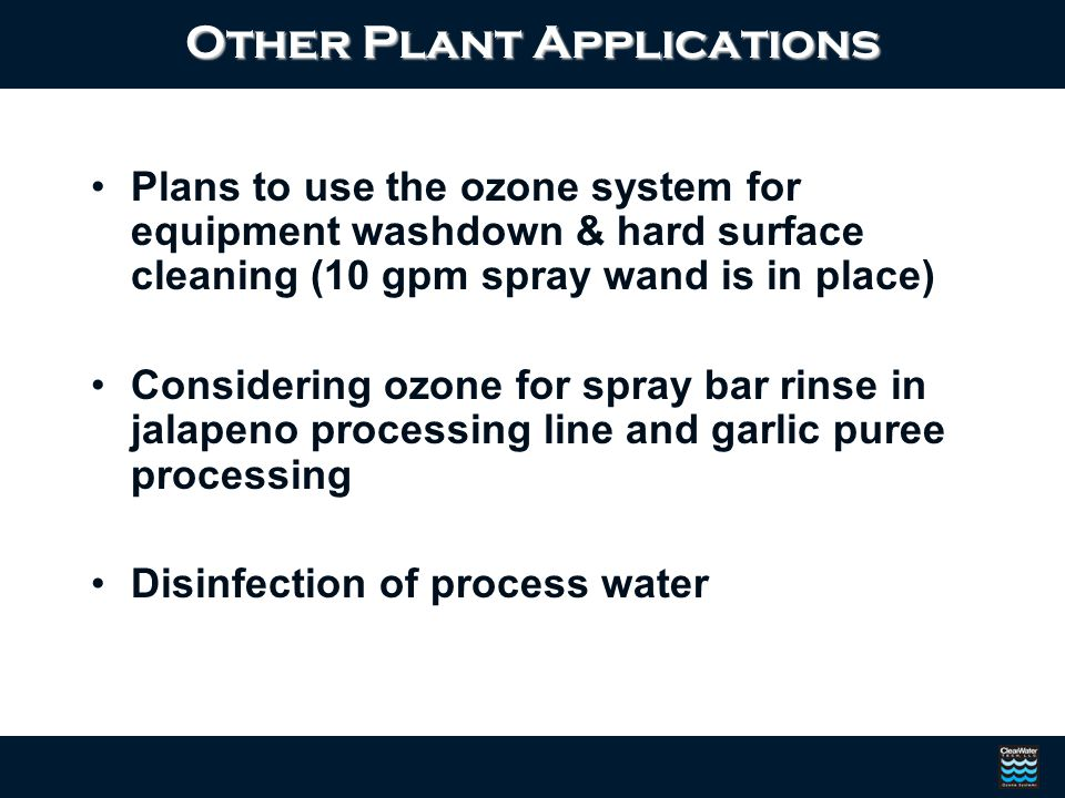 Click to edit Master text styles Second level Third level Fourth level Fifth level Other Plant Applications Plans to use the ozone system for equipmen
