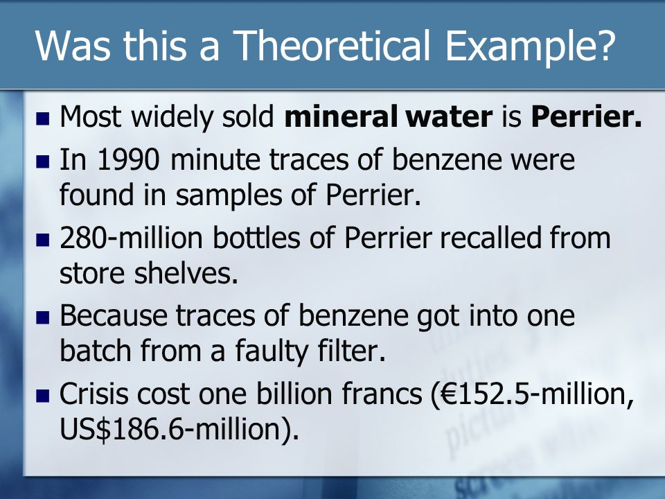 Was this a Theoretical Example. Most widely sold mineral water is Perrier.