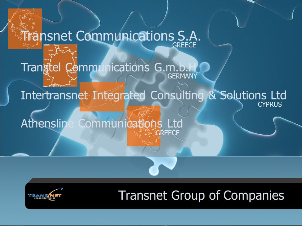 Transnet Group of Companies GREECE GERMANY CYPRUS GREECE Transnet Communications S.A.