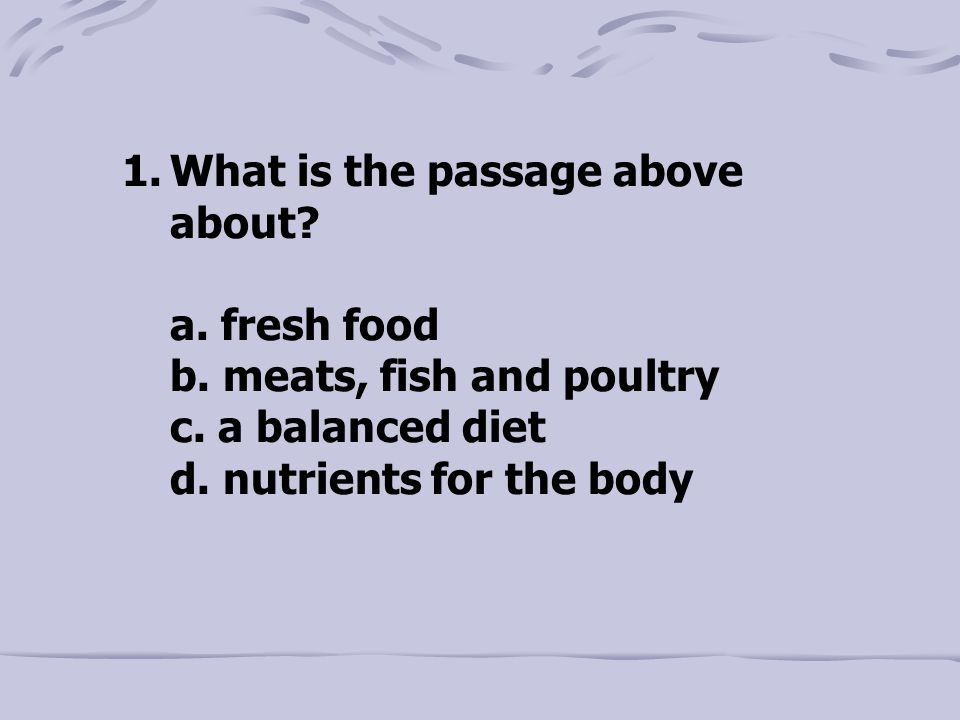 1.What is the passage above about. a. fresh food b.