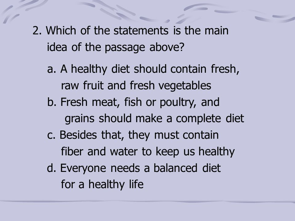 2. Which of the statements is the main idea of the passage above.