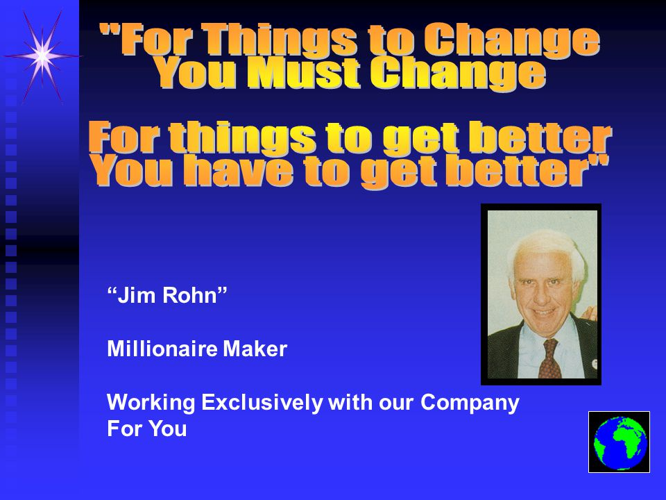 Jim Rohn Millionaire Maker Working Exclusively with our Company For You