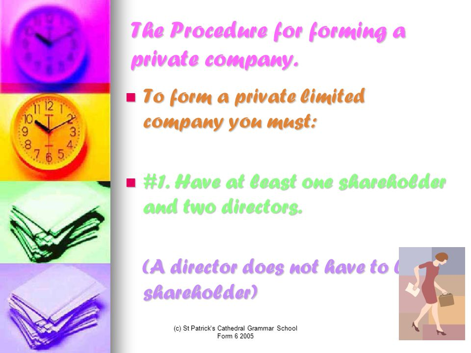 The Procedure for forming a private company.