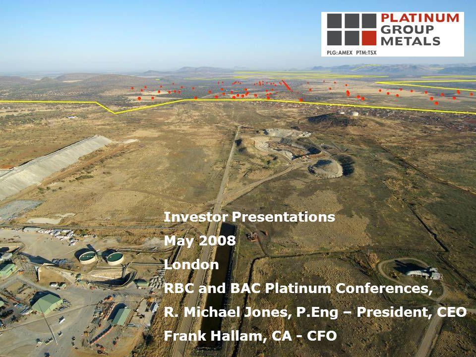 Investor Presentations May 2008 London RBC and BAC Platinum Conferences, R.
