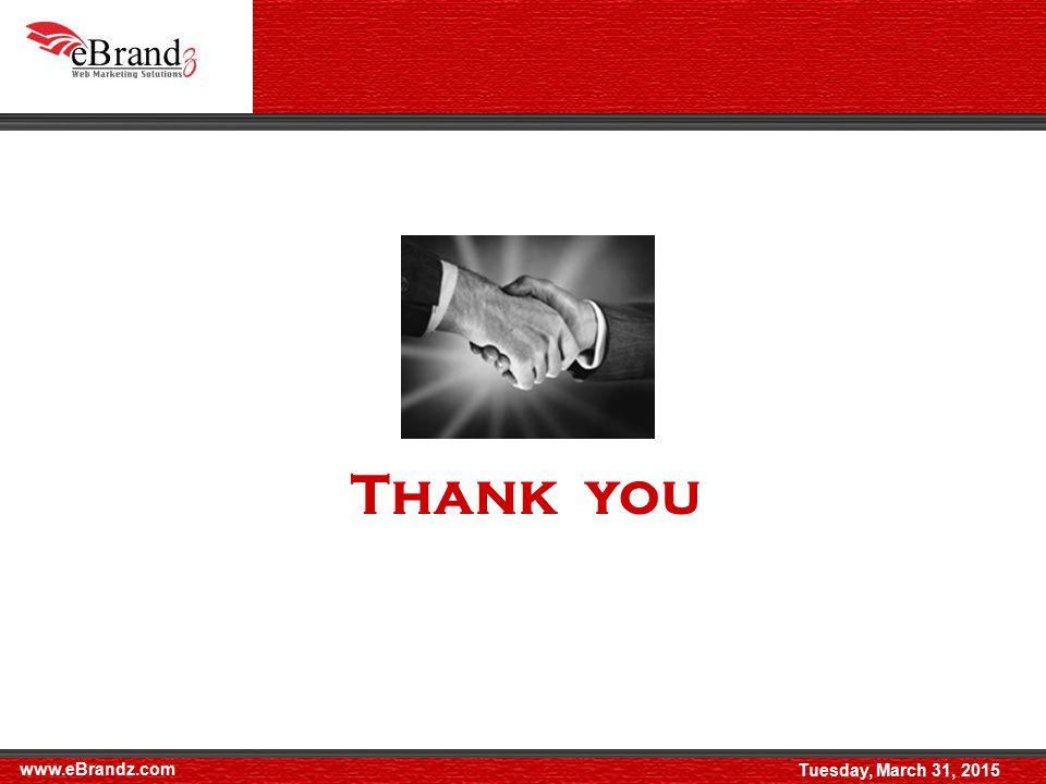 Thank you www.eBrandz.com Tuesday, March 31, 2015