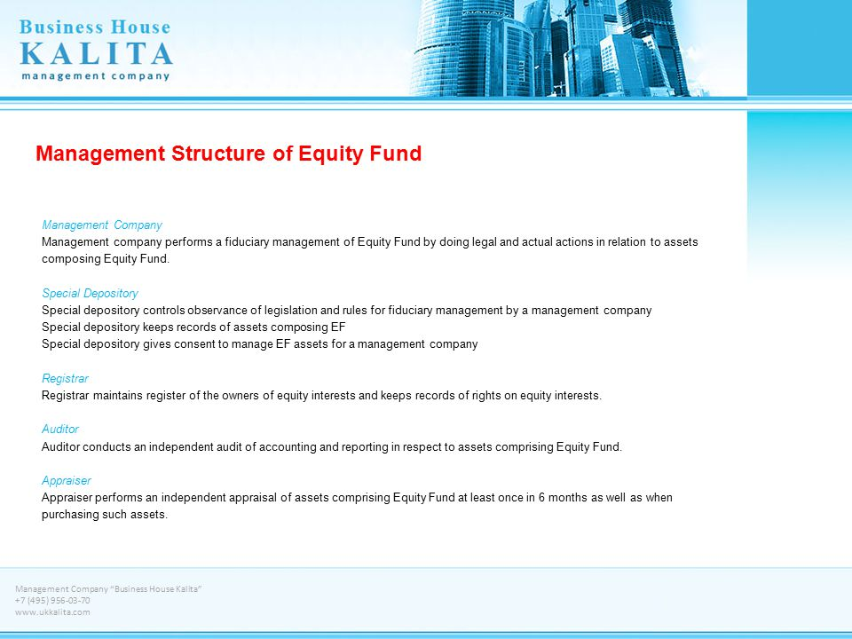Management Structure of Equity Fund Management Company Management company performs a fiduciary management of Equity Fund by doing legal and actual act
