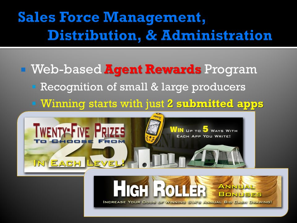 Agent Rewards  Web-based Agent Rewards Program  Recognition of small & large producers 2 submitted apps  Winning starts with just 2 submitted apps