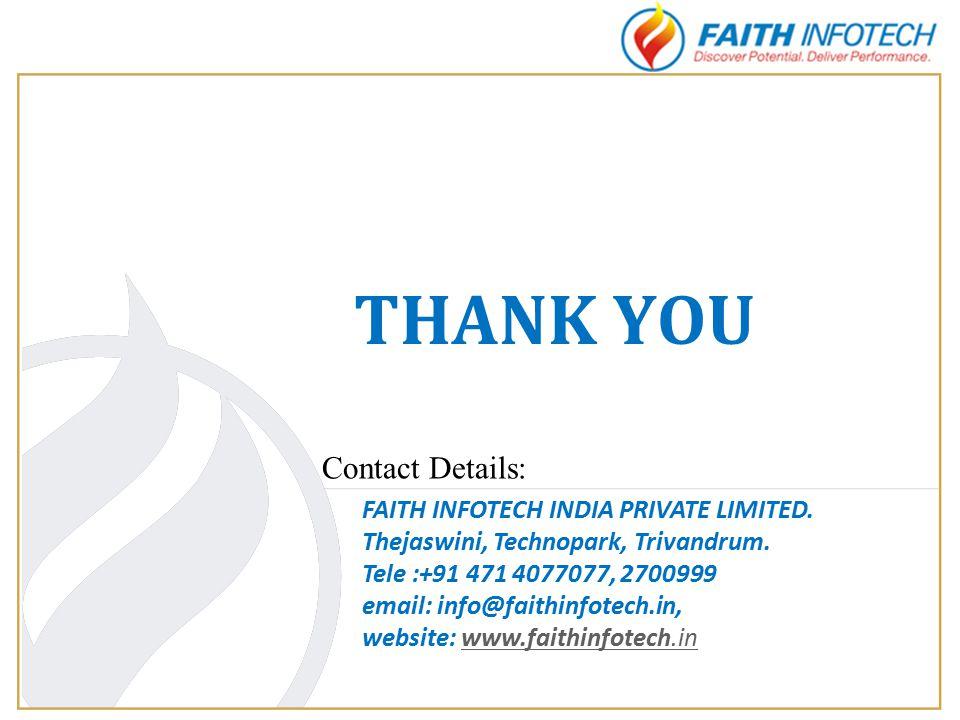 THANK YOU FAITH INFOTECH INDIA PRIVATE LIMITED.Thejaswini, Technopark, Trivandrum.