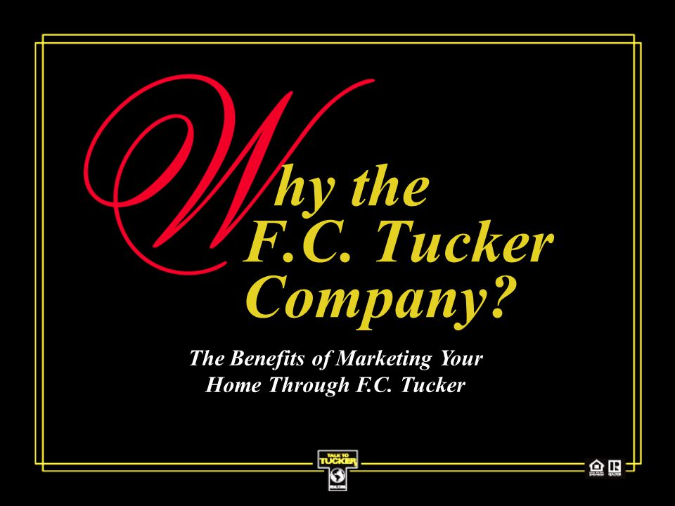 hy the F.C. Tucker Company The Benefits of Marketing Your Home Through F.C. Tucker