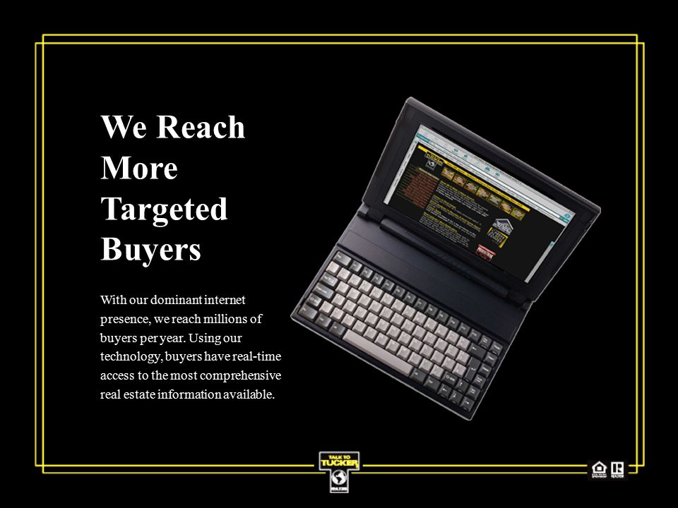 We Reach More Targeted Buyers With our dominant internet presence, we reach millions of buyers per year.