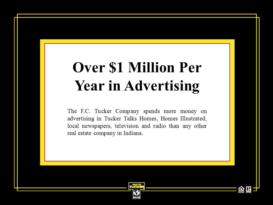 Over $1 Million Per Year in Advertising The F.C.