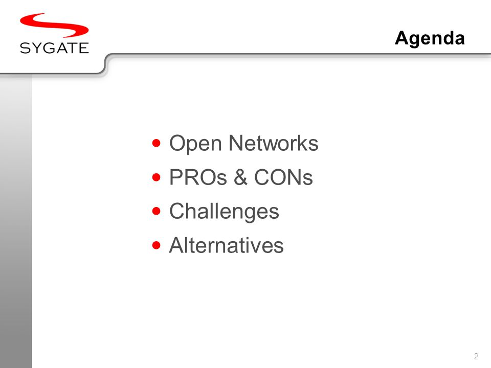 2 Agenda Open Networks PROs & CONs Challenges Alternatives