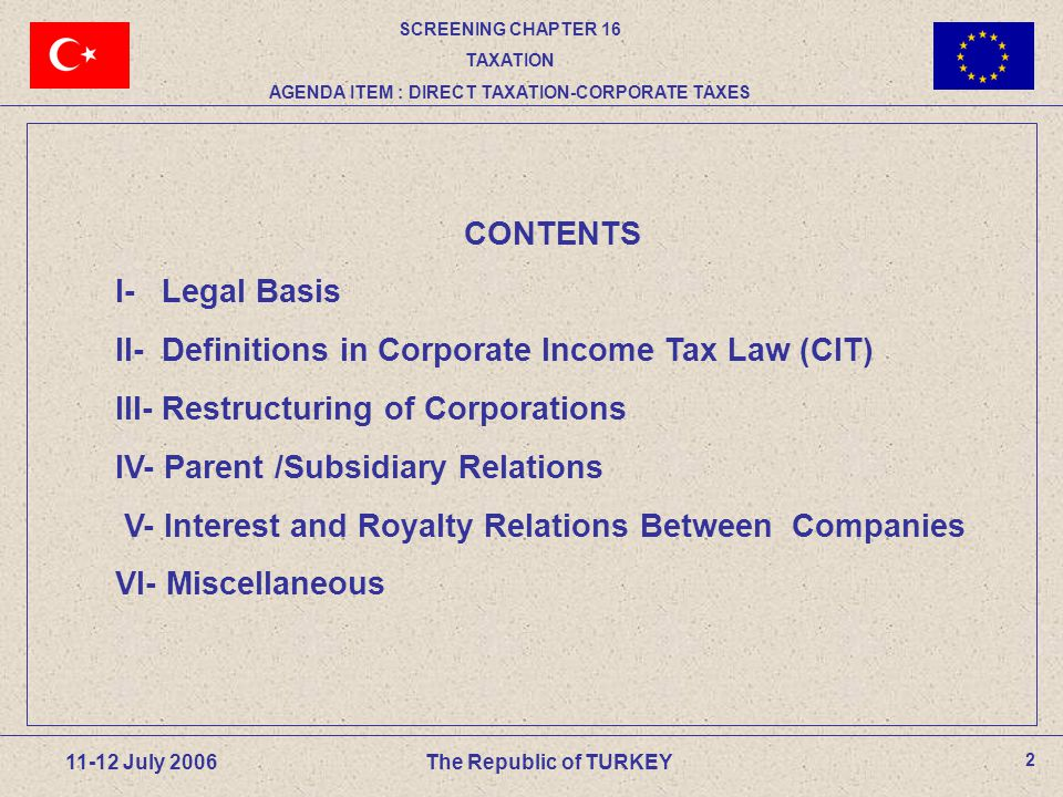 33 11-12 July 2006The Republic of TURKEY (A) and (B) who are partners of Company (X) transfer their shares in this company to Company (Y) in exchange for shares of Company (Y).