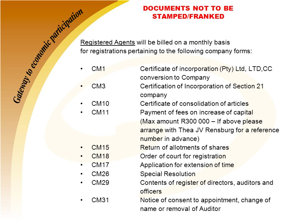DOCUMENTS NOT TO BE STAMPED/FRANKED Registered Agents will be billed on a monthly basis for registrations pertaining to the following company forms: C