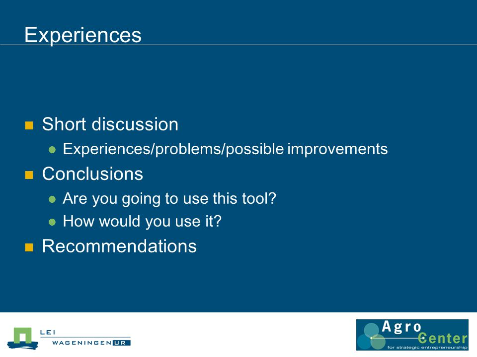 Experiences Short discussion Experiences/problems/possible improvements Conclusions Are you going to use this tool.