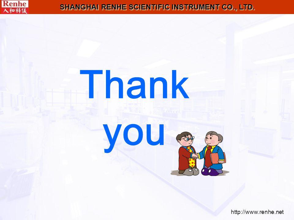 http://www.renhe.net SHANGHAI RENHE SCIENTIFIC INSTRUMENT CO., LTD. Thank you