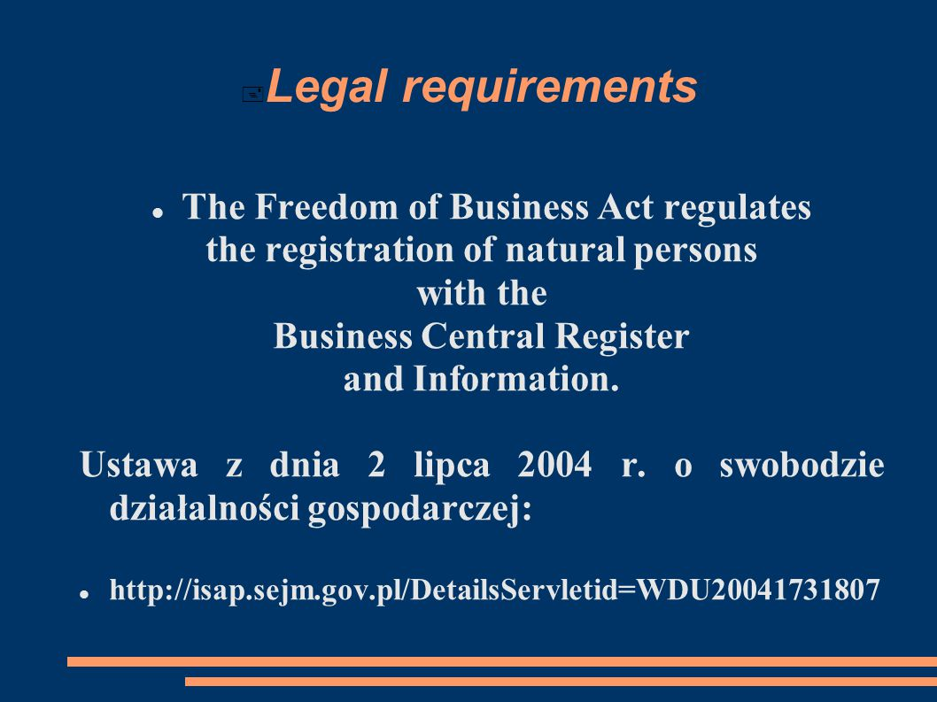  Legal requirements The Freedom of Business Act regulates the registration of natural persons with the Business Central Register and Information.