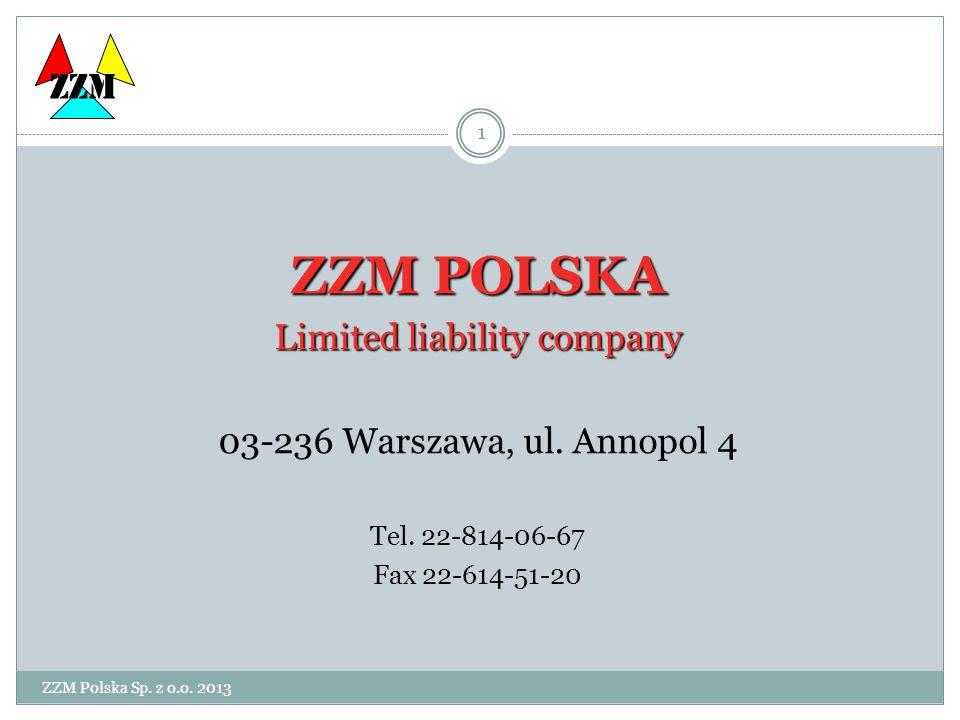 ZZM Polska Sp. z o.o. 2013 1 ZZM POLSKA Limited liability company 03-236 Warszawa, ul.