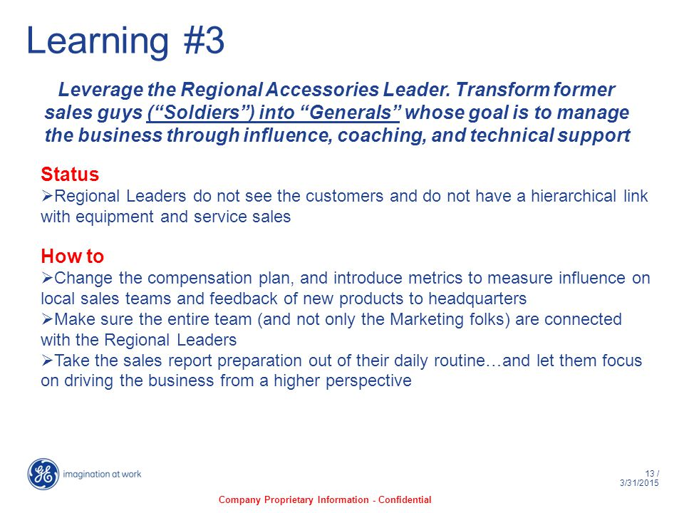 13 / 3/31/2015 Learning #3 Leverage the Regional Accessories Leader.
