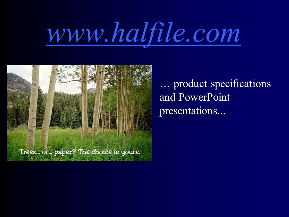 www.halfile.com Our web site includes an overview of our products...